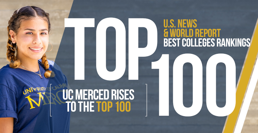 In just 15 years, UC Merced has reached the top 100 in the US News & World Report rankings.